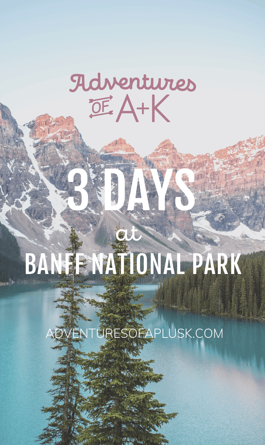 3 Days at Banff National Park | Banff Guide and Itinerary | Banff National Park | Things to do Banff | Banff Hikes | Where to stay Banff #Banff
