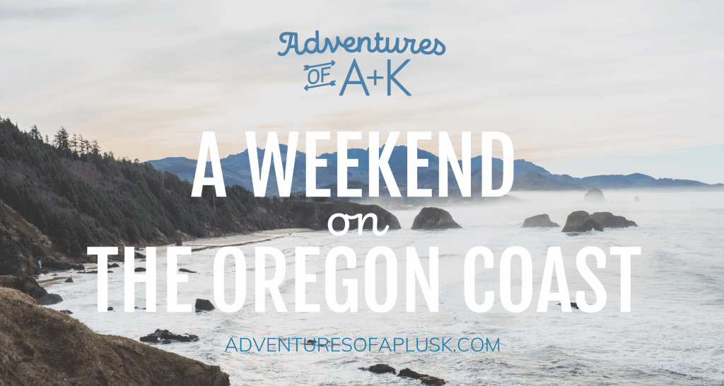 A 3 day guide and itinerary for Oregon Coast/Cannon Beach | Things to do Oregon Coast #OregonCoast #CannonBeach #PNW #OregonGuide