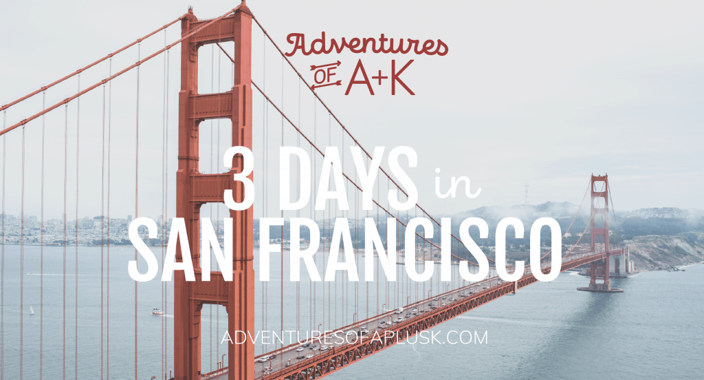 A 3 day guide and itinerary for San Francisco, California | San Francisco itinerary | Things to do San Francisco | San Francisco food #San Francisco #SF #California #SanFranciscoGuide
