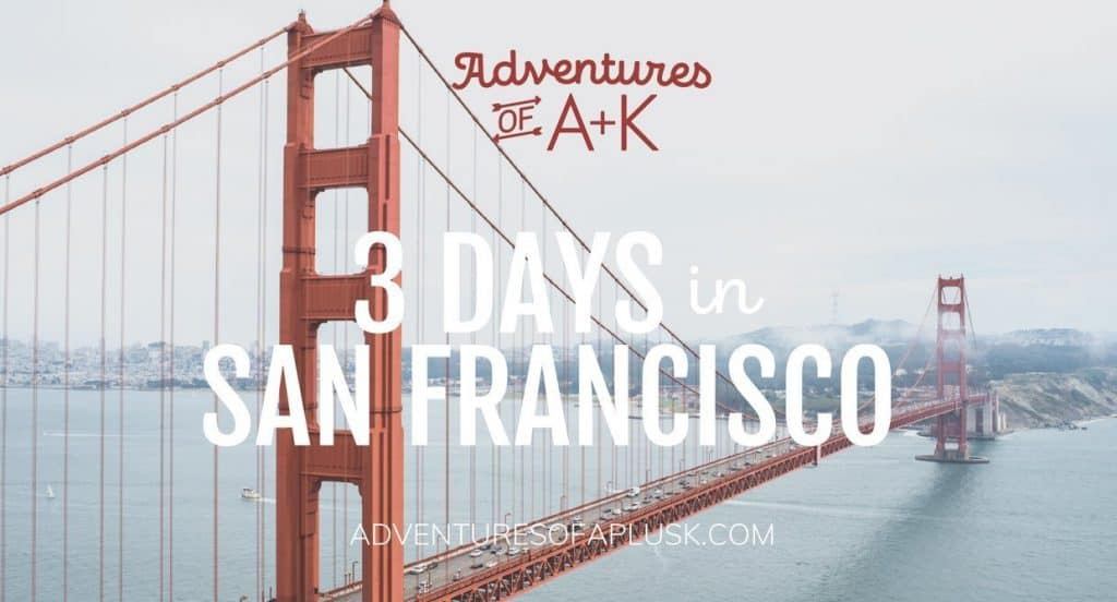 A 3 day guide and itinerary for San Francisco, California | 3 Days in San Francisco | San Francisco itinerary | Things to do San Francisco | San Francisco food #San Francisco #SF #California #SanFranciscoGuide