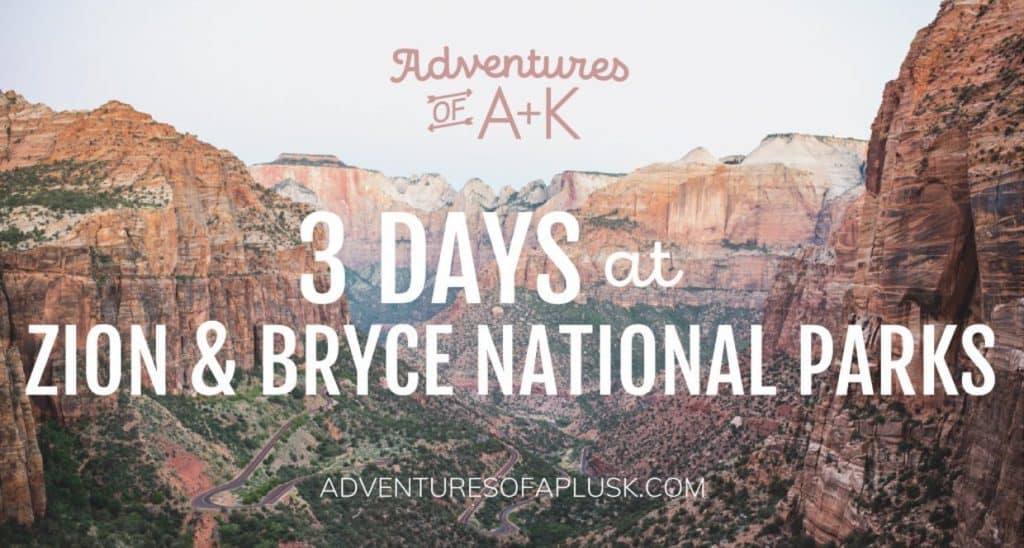Zion National Park and Bryce Canyon National Park Guide and Itinerary | Zion Hikes | Bryce Canyon Hikes | Things to do Zion | Things to do Bryce Canyon #BryceCanyon #Zion