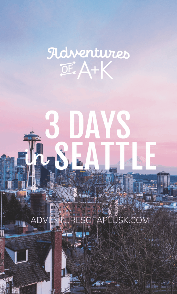 A travel guide and itinerary for 3 days in Seattle, Washington - Adventures of A+K | Seattle itinerary | #Seattle #TravelGuide #SeattleGuide #PNW
