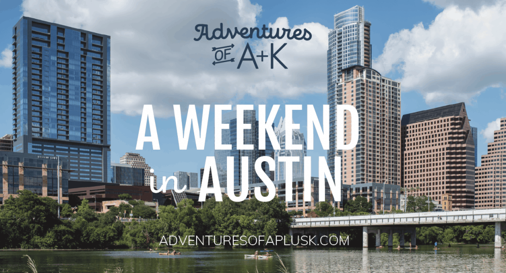 A weekend in Austin, TX | Austin Itinerary and guide | Things to do Austin | Where to eat Austin | Austin food | Where to stay Austin #Austin #Texas