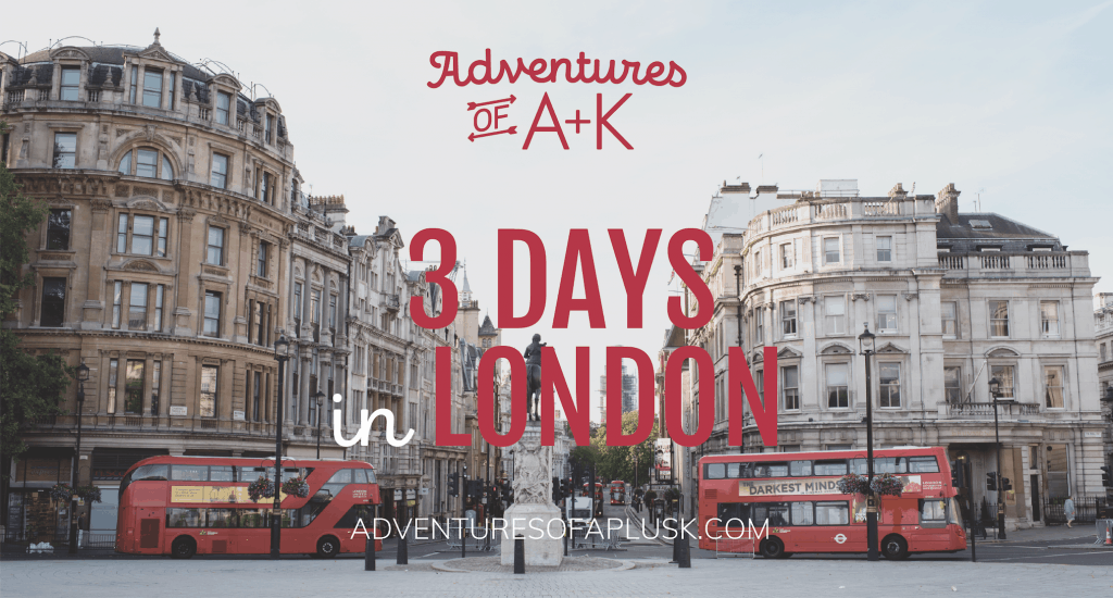 3 Days In London Itinerary London Guide London Itinerary United Kingdom London