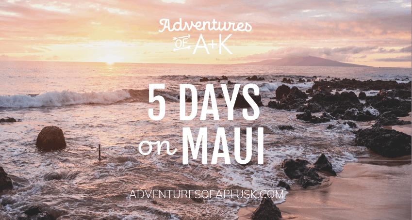 5 Days on Maui Itinerary | Maui Travel Guide | Maui Itinerary | Maui Hawaii | Things to do on Maui | Where to stay on Maui | When to visit Maui | Where to eat on Maui | Best food on Maui | Road to Hana tips | Maui Shave Ice | Maui food | Maui beaches | Best beaches on Maui | Best hikes on Maui | What to do on Maui | Maui travel