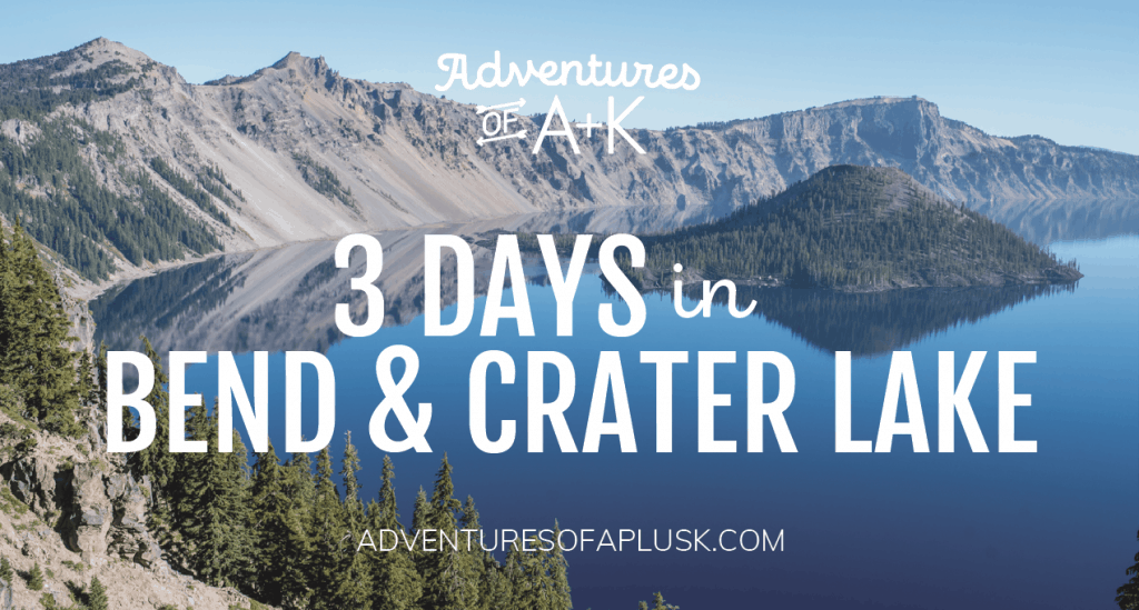 3 Days in Bend and Crater Lake National Park | Crater Lake Guide | Bend Guide | Crater Lake National Park Itinerary | Bend Itinerary | Oregon Travel | Things to do Bend Crater Lake #Bend #CraterLake #Oregon