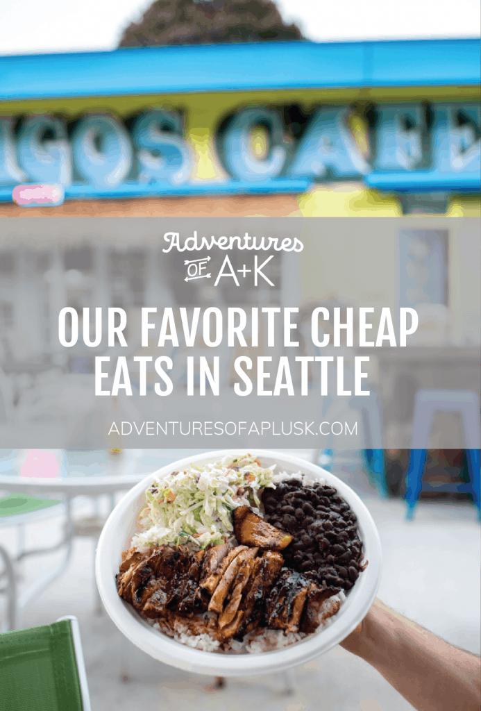 Cheap Eats in Seattle | Seattle Restaurants | Where to eat in Seattle | Affordable restaurants Seattle | Seattle on a budget #Seattle #CheapEats