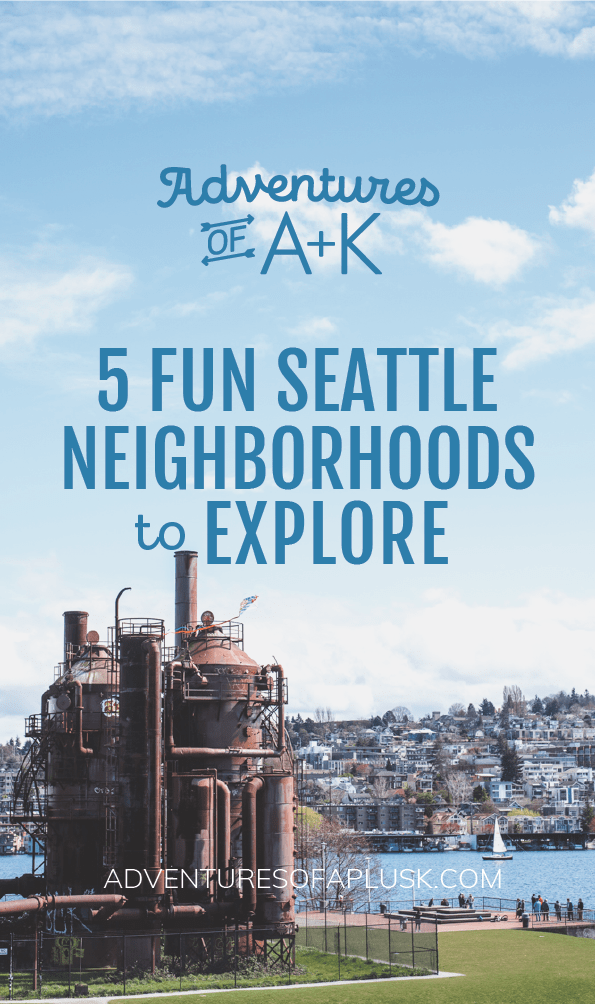 5 Fun Seattle Neighborhoods to Explore | Seattle, Washington | Things to do Seattle | Seattle Neighborhoods | Capitol Hill, Fremont, Ballard, West Seattle, Queen Anne #Seattle