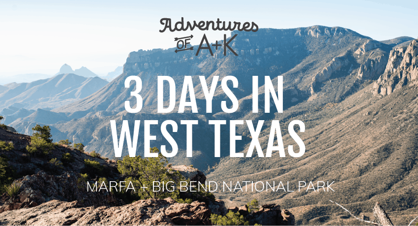 Marfa and Big Bend National Park | Things to do Marfa | Marfa Food | Things to do Big Bend National Park | Big Bend Hikes | Big Bend Guide | Marfa Guide | Marfa Itinerary | West Texas | Things to do Texas | Texas Vacation | Terlingua | Prada Marfa | Marfa Lights | Texas Hikes