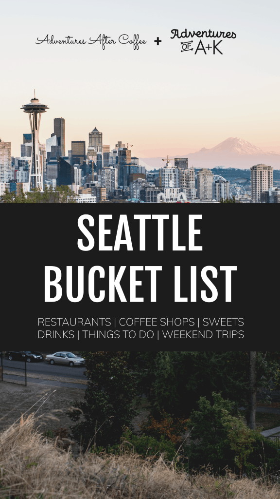 Things to do in Seattle | Seattle Bucket List with the must-visit restaurants, coffee shops, dessert spots, bars, things to do, and weekend trips | Best food Seattle | Seattle restaurants | Best coffee Seattle | Seattle bars | Best drinks Seattle | Seattle Desserts | Must eat desserts Seattle | Where to eat Seattle | Where to drink Seattle | Seattle neighborhoods | Things to do Seattle | Seattle must-visit | Seattle weekend trips | Seattle day trips | Seattle hikes | Washington trip ideas