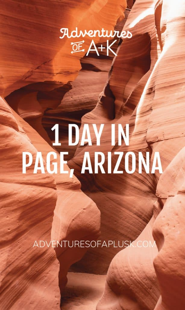 1 Day in Page, Arizona | One Day in Page, Arizona | Page, Arizona | Things to do Page, Arizona | Antelope Canyon | Canyon X | Horseshoe Bend | Page Arizona Restaurants | Where to Stay in Page Arizona | The best things to do in Page | Lake Powell