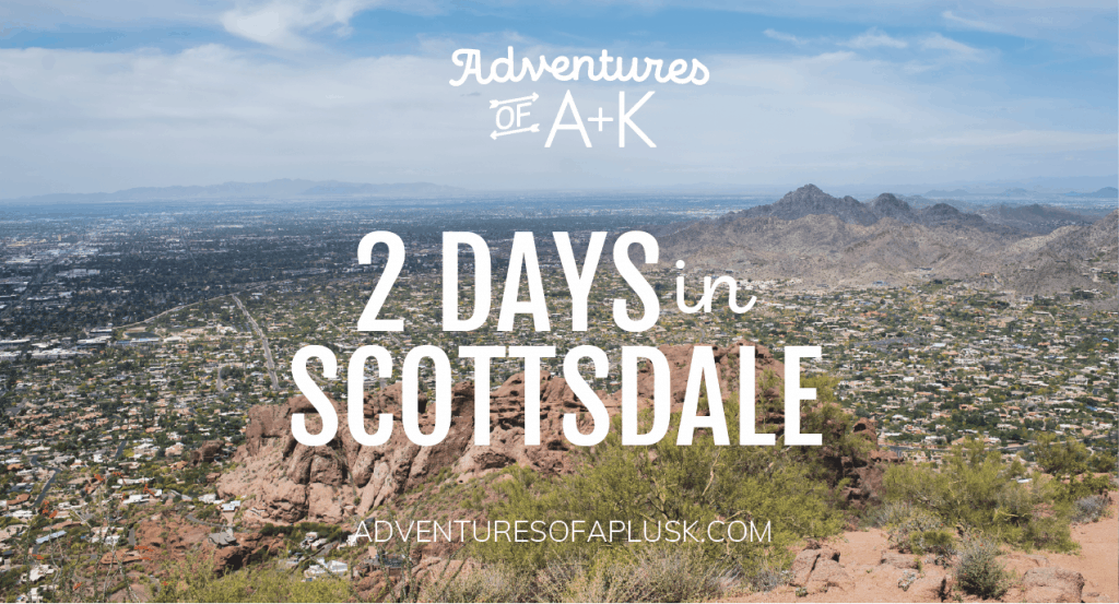 Scottsdale Arizona | Scottsdale Arizona Travel Guide | Scottsdale Itinerary | Things to do Scottsdale | Scottsdale Arizona Things to Do | Scottsdale Food | Where to eat Scottsdale Arizona | Scottsdale Coffee | Scottsdale Guide | Must Visit Scottsdale | Camelback Mountain