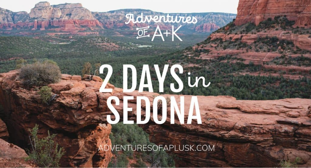 2 days in Sedona Arizona | Two Days in Sedona Arizona| Sedona Arizona | Sedona Hikes | Best hikes in Sedona | Sedona food | Where to eat in Sedona | Things to do Sedona Arizona | Where to stay in Sedona | Sedona Airbnbs | Sedona Itinerary | Sedona Travel Guide | Cathedral Rock Sedona | Devils Bridge Sedona