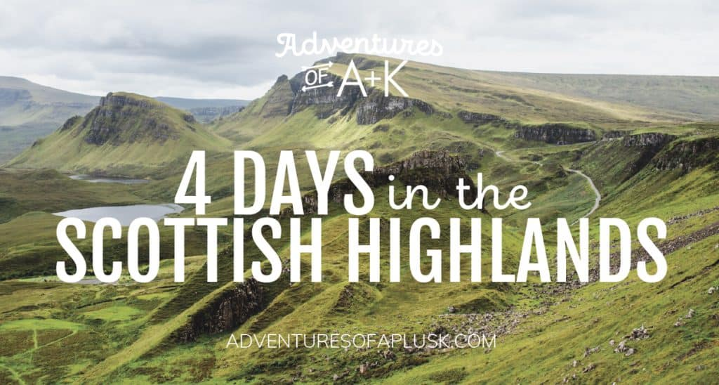4 Days in the Scottish Highlands itinerary | Isle of Skye, Loch Ness, and Glencoe | Scotland Guide | Scotland Itinerary | United Kingdom | Scotland Travel | Things to do Scotland #Scotland