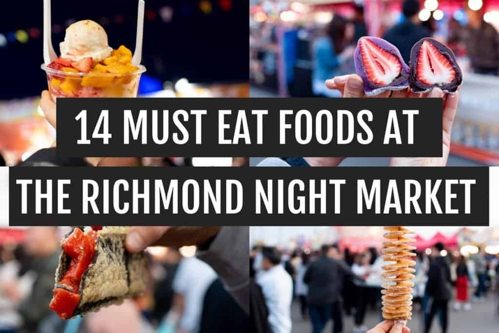 14 Must Eat Foods at The Richmond Night Market