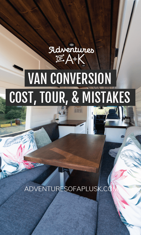 Van Conversion Cost | Van Conversion Tour | Van Life Tour | Van Life Cost | Van Build | DIY Van Conversion | Van Conversion Mistakes | Things to know before you build a van | Van Conversion Tips | Sprinter Van Build