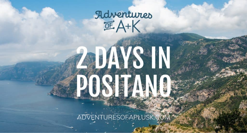 2 Days in Positano, Italy | Positano Travel Guide | Positano Itinerary | Things to do in the Positano | Where to stay in Positano | Best food Positano | What to do in Positano | Positano, Italy | Where to eat in Positano | 2 Day Itinerary Positano | Hiking the Path of the Gods | How to get to the Path of the Gods | Amalfi Coast Guide