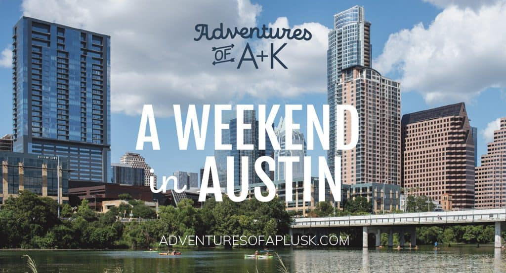 A weekend in Austin, TX | Austin Itinerary and guide | Things to do in Austin | What to do in Austin | Where to eat in Austin | Best food in Austin | Austin BBQ | Austin Tacos | Austin food | Where to stay Austin #Austin #Texas
