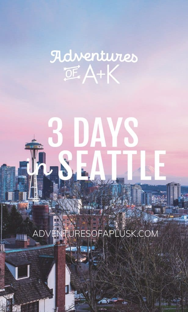 3 Days in Seattle | Seattle itinerary | Seattle travel guide | Things to do in Seattle | Where to eat in Seattle | Seattle food | Seattle coffee | Seattle hikes | Where to stay in Seattle | #Seattle #TravelGuide #SeattleGuide #PNW