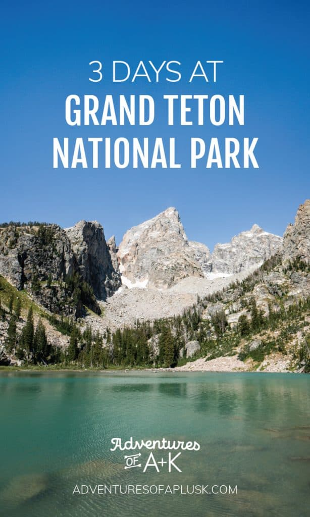 Grand Teton Itinerary | 3 Days at Grand Teton National Park | Things to do at Grand Teton National Park | Where to stay at Grand Teton National Park | Best hikes at Grand Teton National Park | What to eat at Grand Teton National Park | Jackson, Wyoming | Best food in Jackson, Wyoming