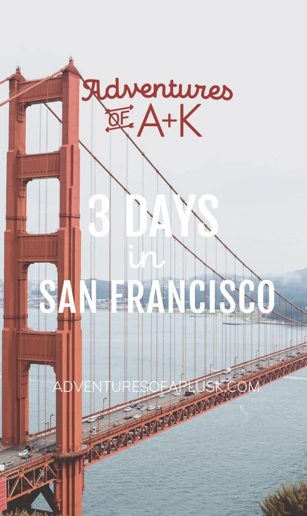 San Francisco Guide | A 3 day guide and itinerary for San Francisco, California | 3 Days in San Francisco | San Francisco itinerary | Things to do San Francisco | Where to eat in San Francisco | Best food San Francisco | San Francisco food #San Francisco #SF #California #SanFranciscoGuide