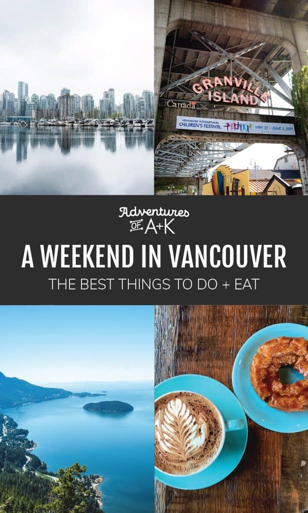 A 2 day guide and itinerary for Vancouver, British Columbia! | Vancouver travel guide | 2 days in Vancouver | Vancouver, BC | Vancouver itinerary | Things to do in Vancouver | Where to eat in Vancouver | Vancouver food | Vancouver hikes | Granville Island Vancouver | Sea to sky highway #BritishColumbia #BC #Canada #TravelGuide #PNW