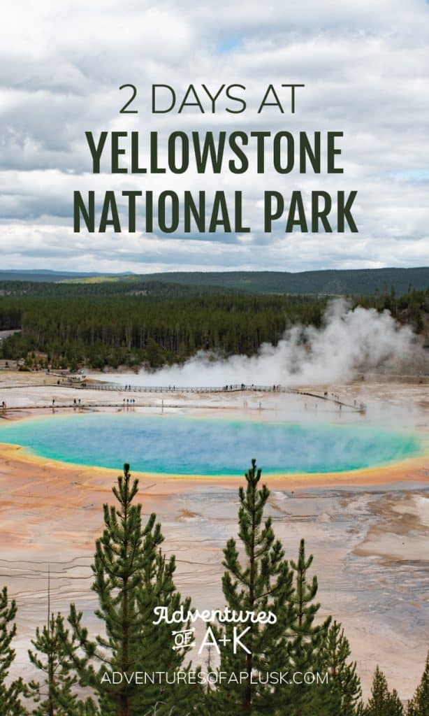Yellowstone Itinerary | Yellowstone National Park | Yellowstone National Park itinerary | 2 Days at Yellowstone National Park | When to visit Yellowstone | Things to do at Yellowstone National Park | Must see at Yellowstone | What to do at Yellowstone | Old Faithful Yellowstone | Grand Prismatic Spring Yellowstone | Yellowstone Falls | Where to stay at Yellowstone National Park | Best geysers at Yellowstone | Best hot springs at Yellowstone |Best hikes at Yellowstone National Park
