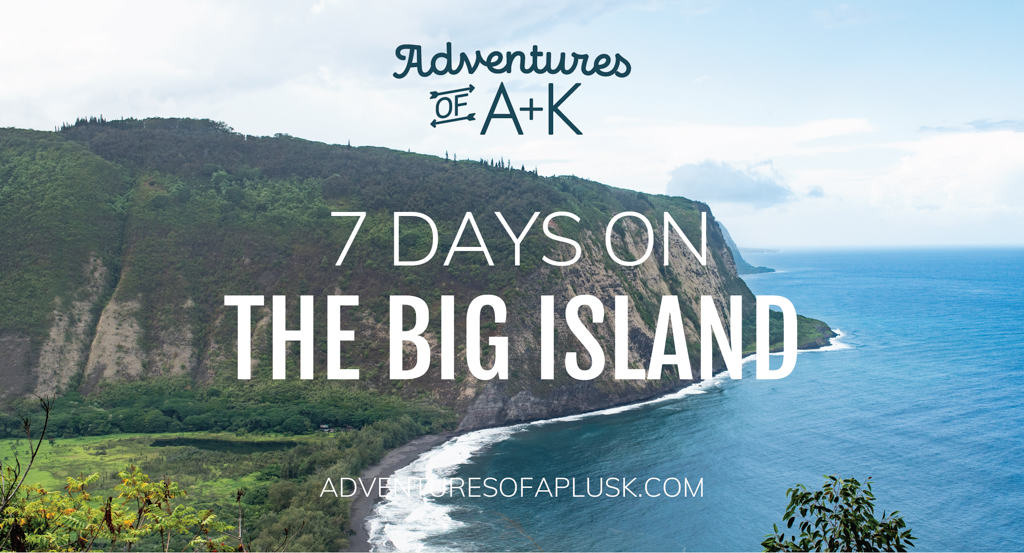 7 Days on the Big Island