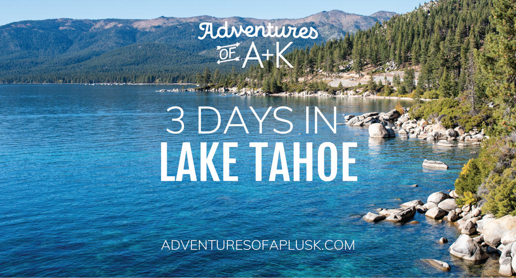 3 Days in Lake Tahoe