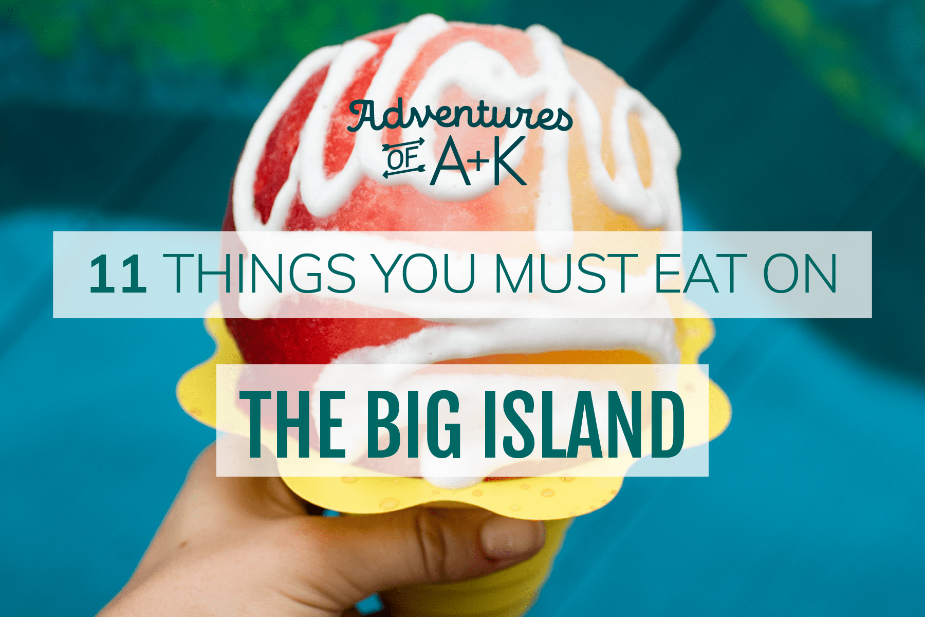 11 Things you Must Eat on the Big Island