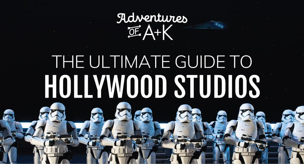 The Ultimate Guide to Hollywood Studios