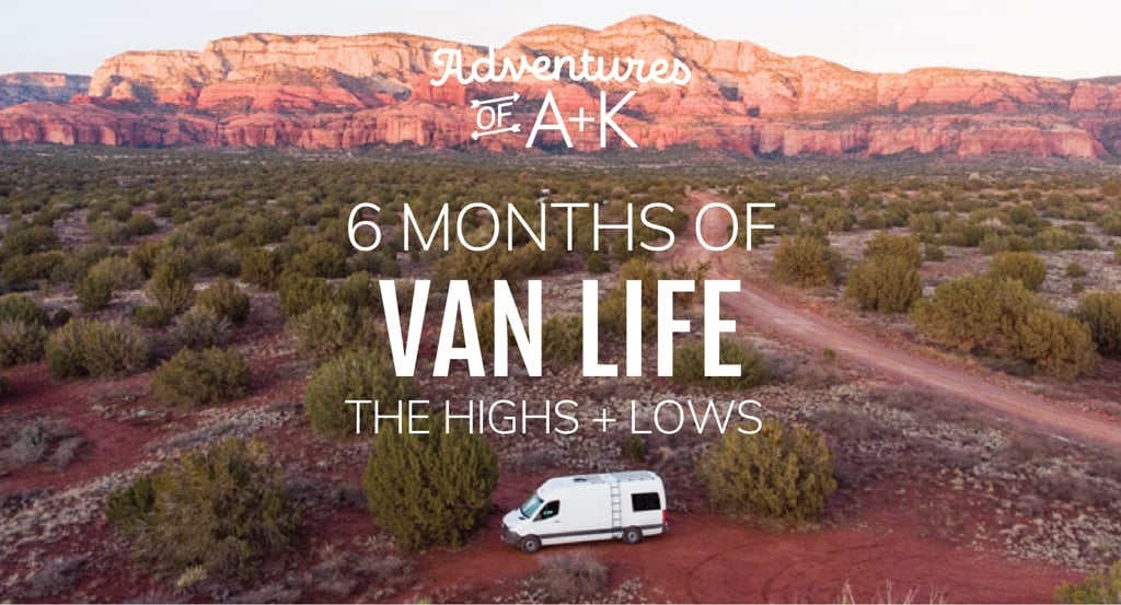 6 Months of Van Life: The highs and lows, Our van conversion, pros and cons of van life, the truth about van life, what van life is really like, what we'd change about our van conversion, van life challenges, van conversion mistakes, best things about van life, honest van life, van life couple