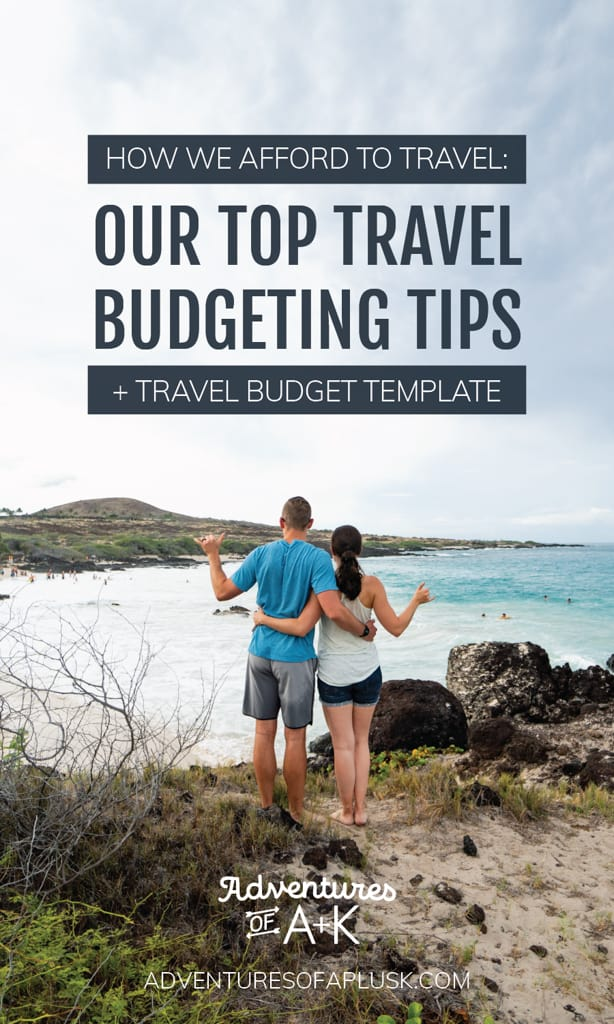 Travel Budgeting tips, How to afford to travel, how to budget save to travel, how to save money traveling, How to save money to travel, how to save money while traveling, travel hacks, travel budget hacks, travel more for less, travel hacking, travel for less, travel for less money, travel cheaper, travel on a budget, travel budget sheet, travel budget template