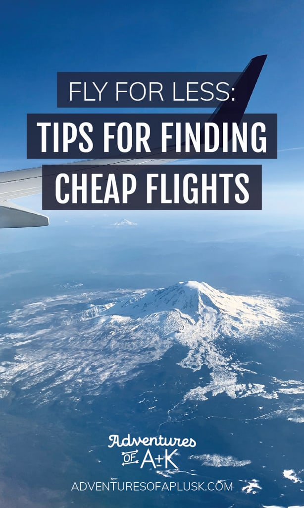 Tips for finding cheap flights, cheap flights, fly for free, fly for less, affordable flights, how to find cheap flights, how to find affordable flights, travel hacking, track flight prices, best tools for cheap flights, best tools to track flights