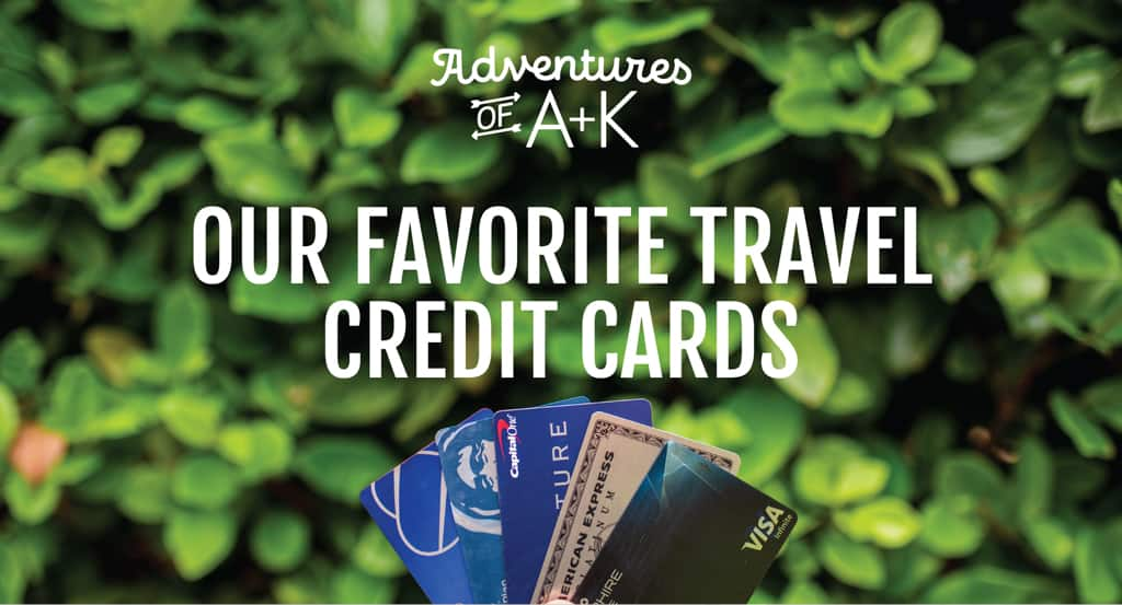 Our Favorite Travel Credit Cards