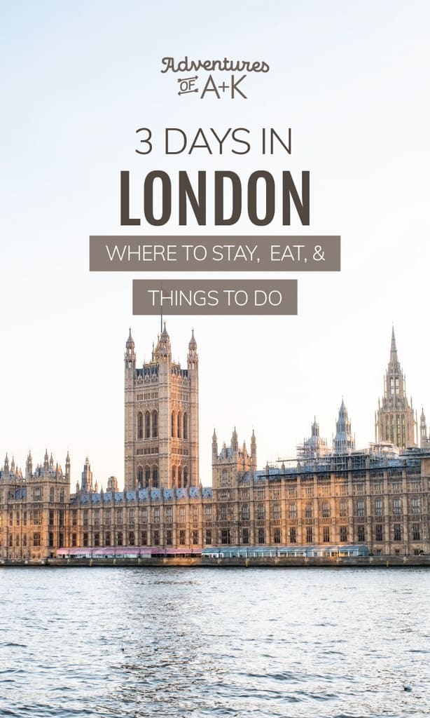 3 Days in London itinerary | London Guide | London Itinerary | United Kingdom | London Travel | Things to do in London | Tips for visiting London | London activities | London sights | Where to stay in London | What to eat in London | Best food in London #London