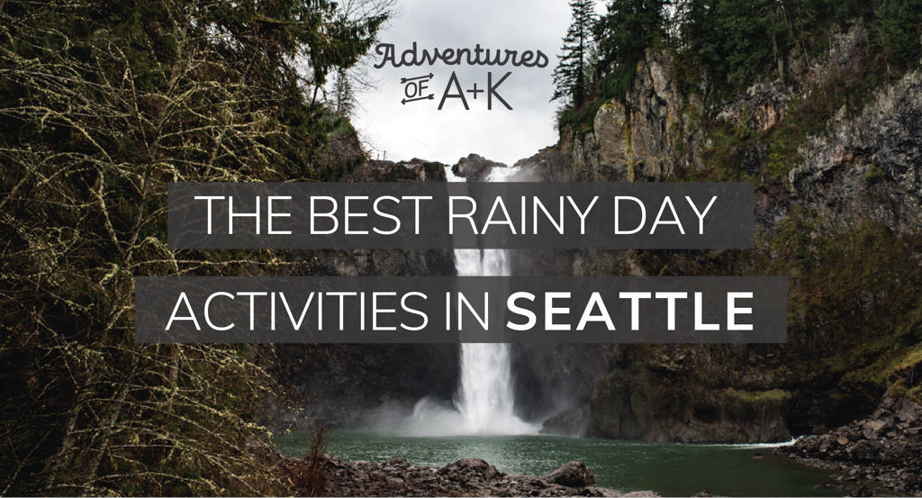 The Best Rainy Day Activities in Seattle