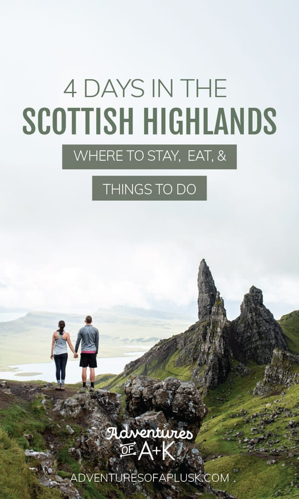 4 Days in the Scottish Highlands itinerary | Scottish Highlands itinerary | Things to do in the Scottish Highlands | Things to do on the Isle of Skye | Things to do in Loch Ness | Things to do in Glencoe | Best hikes on the Isle of Skye | Best Hikes in Glencoe | Isle of Skye | Loch Ness | Glencoe | Scotland Guide | Scotland Itinerary | United Kingdom | Scotland Travel Guide | Things to do in Scotland #Scotland