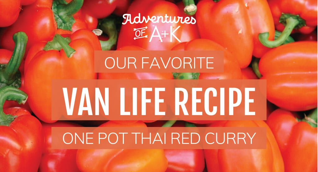 Van Life Recipe | Cooking in a van | Van Life Meals | What to cook in a camper van | Camper van meals | Camper Van dinner | One Pot Meals | Easy Camping meals | One Pot Thai Red Curry | Van Recipes | Vegan Van Cooking | Vegetarian Van Cooking | Van Life One Pot Meals