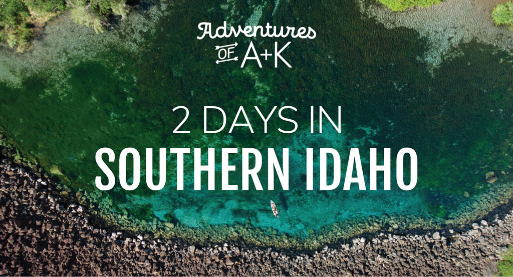 2 Days in Southern Idaho: The best things to do in Twin Falls, Idaho