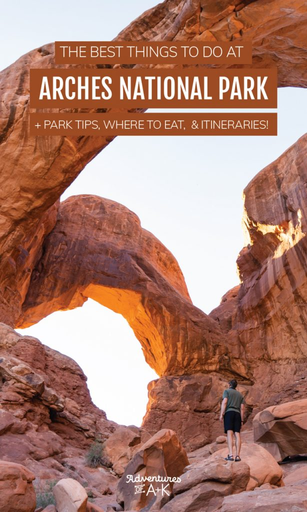 The Best Things to do at Arches National Park | Arches National Park Itinerary | One Day at Arches National Park | Two Days at Arches National Park | What to do at Arches National Park | Utah National Parks | Arches Guide | Visiting Arches National Park