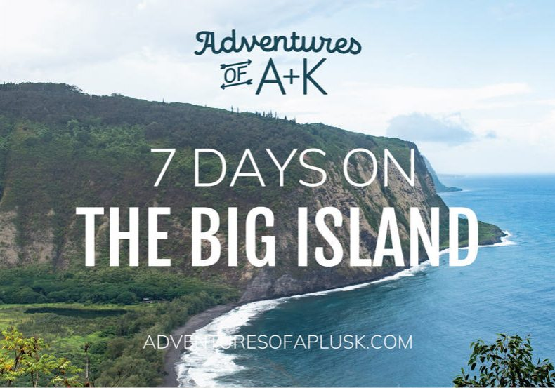 7 Days on the Big Island | Things to do on the Big Island | Big Island Travel Guide | Big Island Guide | Big Island Travel | Hawaii Itinerary | Hawaii Travel | Things to do in Hawaii | Where to Stay on the Big Island | Best Food on the Big Island | Best Beaches Big Island | Best Hikes Big Island | Big Island Hikes | Big Island Beaches | Big Island Food | Big Island Itinerary