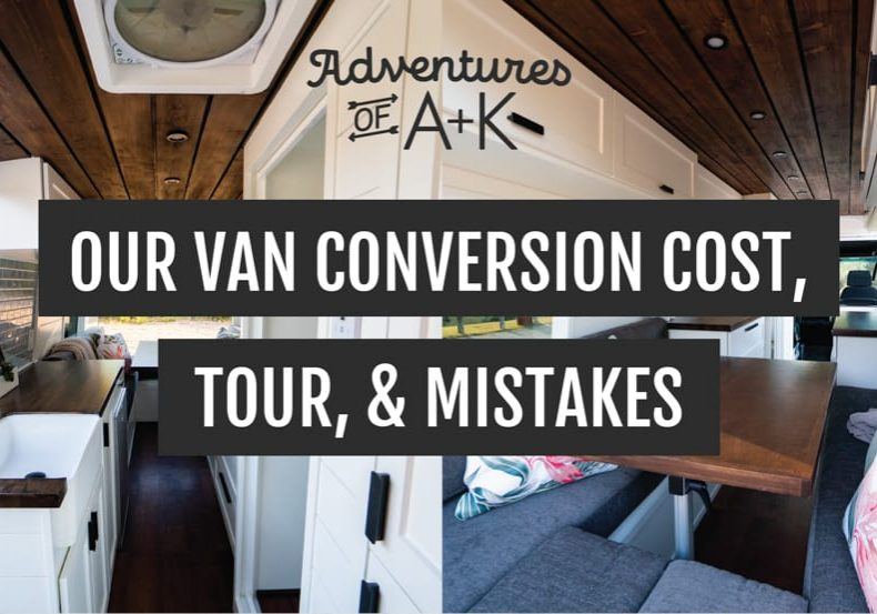 Van Conversion Cost | Van Conversion Tour | Van Life Tour | Van Life Cost | Van Build | DIY Van Conversion | Van Conversion Mistakes | Things to know before you build a van | Van Conversion Tips | Sprinter Van Build